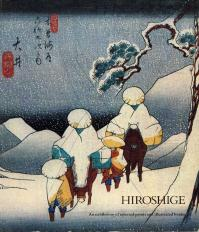 HIROSHIGE, AN EXHIBITION OF SELECTED PRINTS AND ILLUSTRATED BOOK
